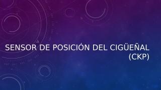 SENSOR-DE-POSICIÓN-DEL-CIGÜEÑAL.pptx