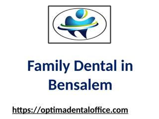 Get the best Family Dental in Bensalem (1).pptx