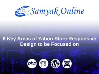 6-key-areas-of-yahoo-store-responsive-design-to-be-focused-on.pptx