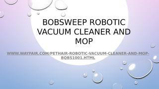 Bobsweep Robotic Vacuum Cleaner and Mop.pptx