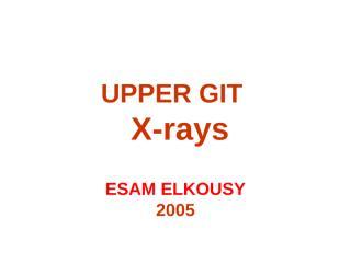 X-ray upper GIT.ppt